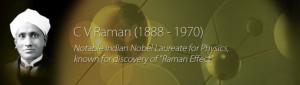 The Nobel Laureate – Sir C.V. Raman